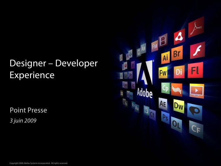 Designer – Developer Experience   Point Presse 3 juin 2009                                                                ...