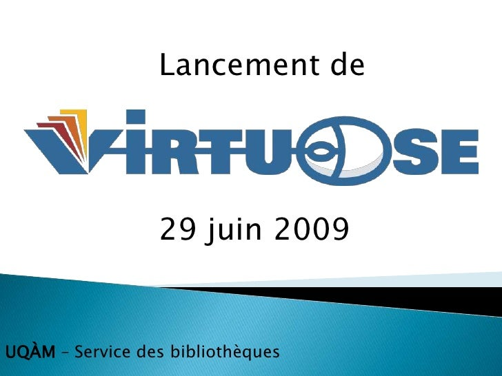Lancement de Virtuose