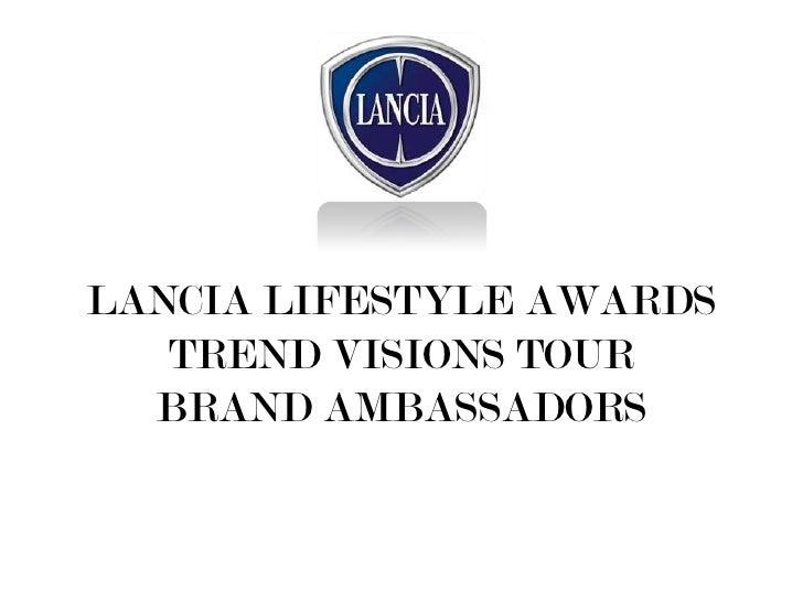 LANCIA LIFESTYLE AWARDS   TREND VISIONS TOUR  BRAND AMBASSADORS