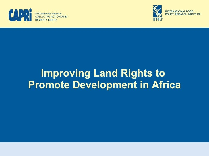 Improving Land Rights to  Promote Development in Africa