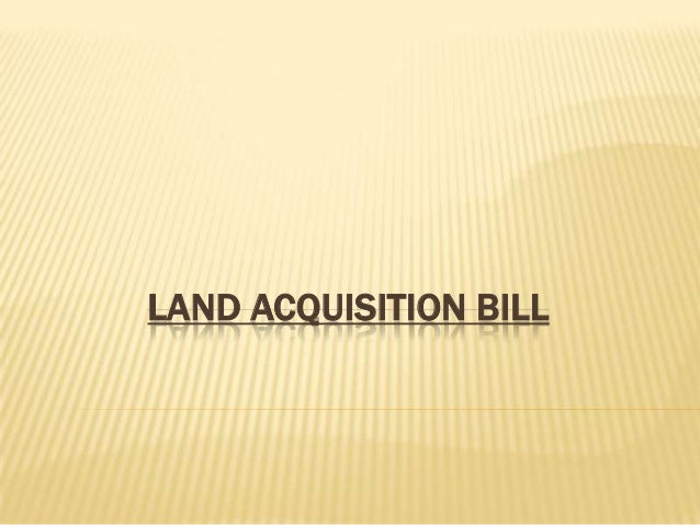 Land acquilization bill