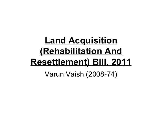 Land acquisition (rehabilitation and resettlement) bill