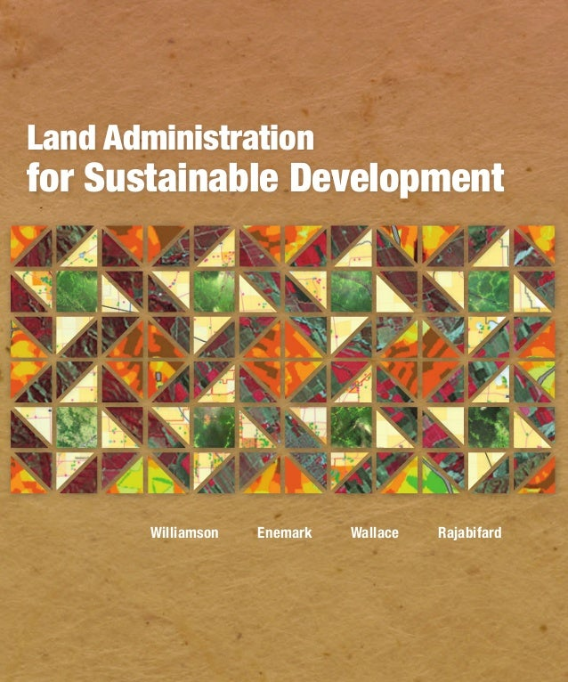 LandAdministrationforSustainableDevelopment9 78 1 5 8 9 48 04 1 4 9 0 0 0 0ISBN 978-1-58948-041-4Land is much more than th...