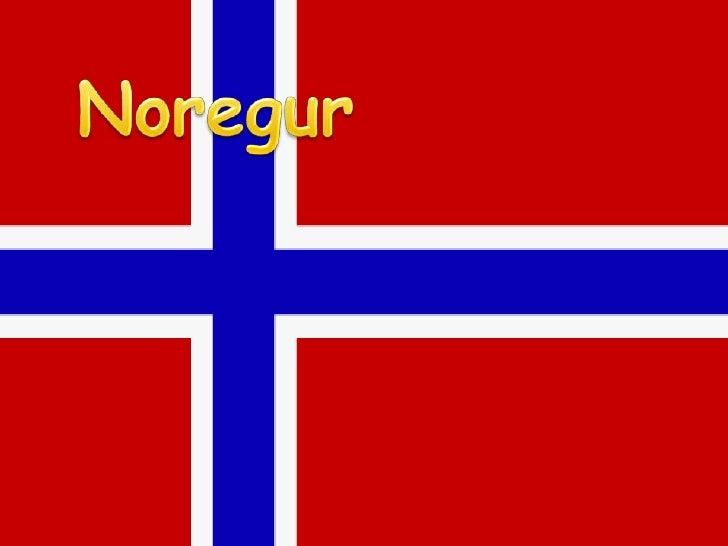 Noregur  Noregur er  hálent land  það eru mörg  fjöll í Noregi