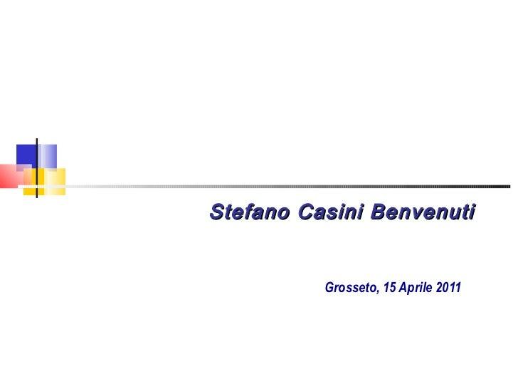 Stefano Casini Benvenuti Grosseto, 15 Aprile 2011