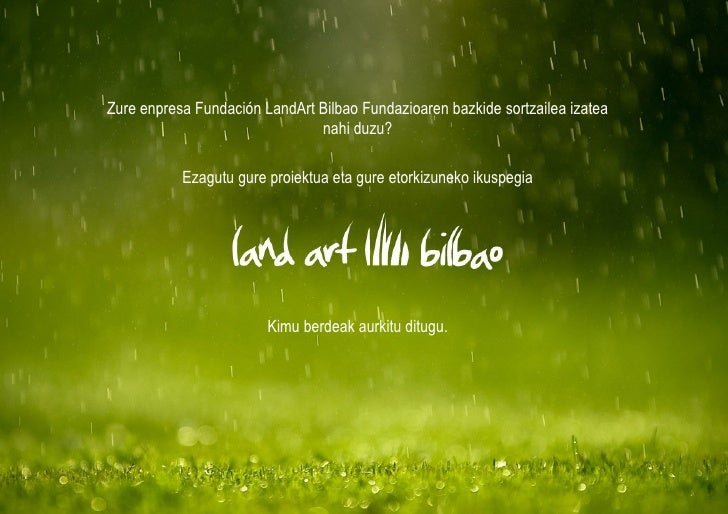 Zure enpresa Fundación LandArt Bilbao Fundazioaren bazkide sortzailea izatea                               nahi duzu?     ...