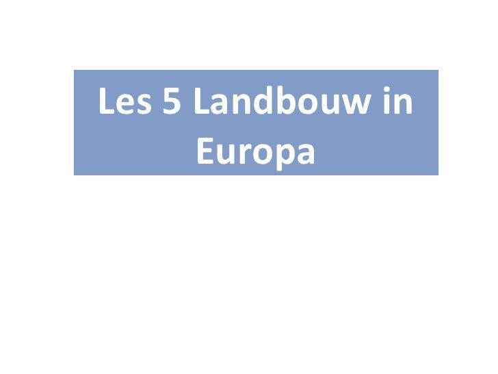 Les 5 Landbouw in Europa