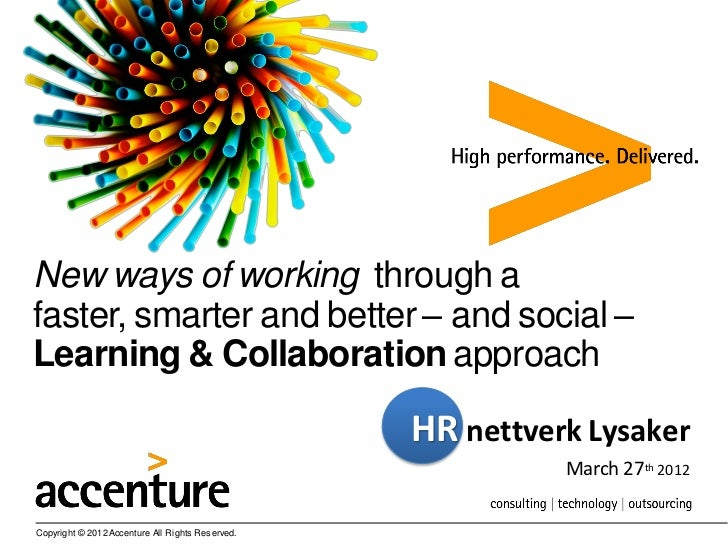 New ways of working through afaster, smarter and better – and social –Learning & Collaboration approach                   ...