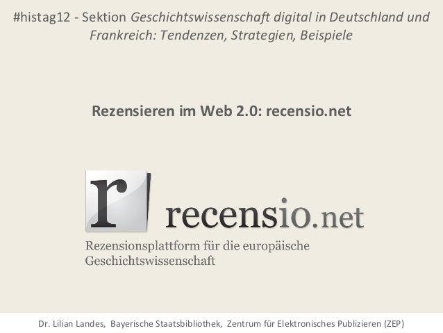 #histag12 - Sektion Geschichtswissenschaft digital in Deutschland und             Frankreich: Tendenzen, Strategien, Beisp...