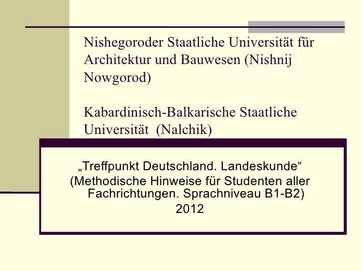 Nishegoroder Staatliche Universität für  Architektur und Bauwesen (Nishnij  Nowgorod)  Kabardinisch-Balkarische Staatliche...