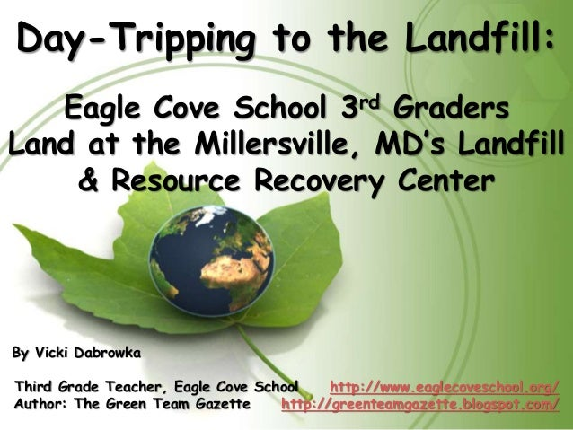 Day-Tripping to the Landfill: Eagle Cove School 3rd Graders Land at the Millersville, MD's Landfill & Resource Recovery Ce...