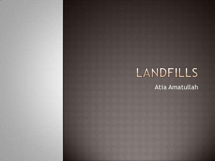 Landfills  atia amatullah