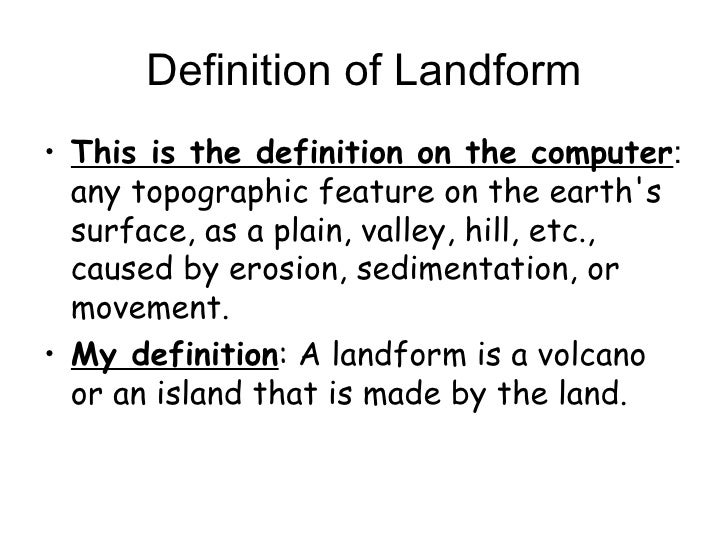 What is meant by landform?