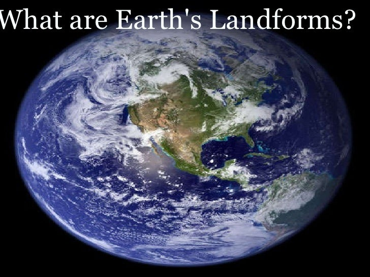 What are Earth's Landforms?