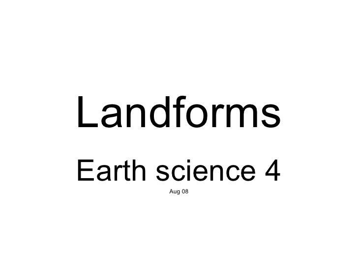 Landforms Earth science 4 Aug 08