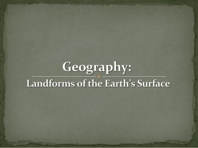 —  I	  will	  learn	  what	  a	  landform	  is.	  	  —  I	  will	  be	  able	  to	  name,	  explain	  and	  categorize	 ...