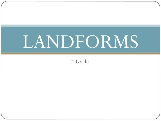 1st Grade LANDFORMS