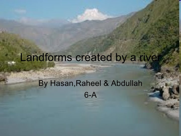 Landforms created by a river