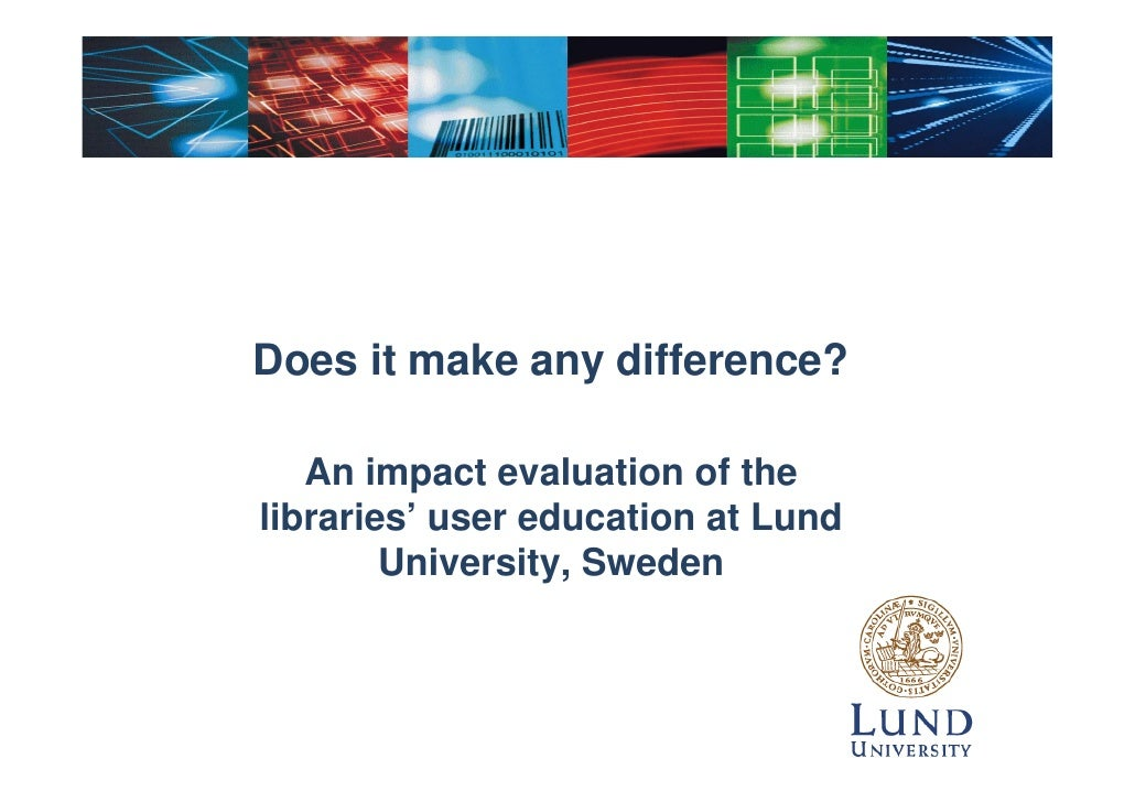 Landgren Holm Akramy & Wiberg - Does it make any difference? An impact evaluation of the libraries educational activities at Lund University, Sweden