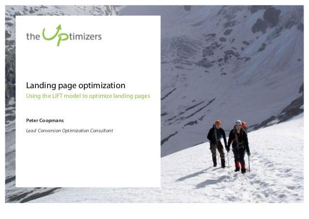 Peter Coopmans Lead Conversion Optimization Consultant Landing page optimization Using the LIFT model to optimize landing ...
