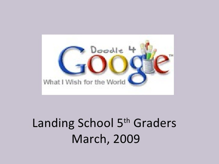 Landing School 5 th  Graders  March, 2009