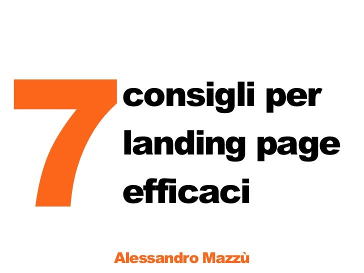 7consigli perlanding pageefficaciAlessandro Mazzù