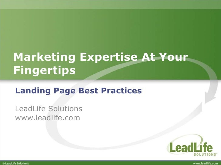 Marketing Expertise At Your Fingertips  Landing Page Best Practices LeadLife Solutions www.leadlife.com