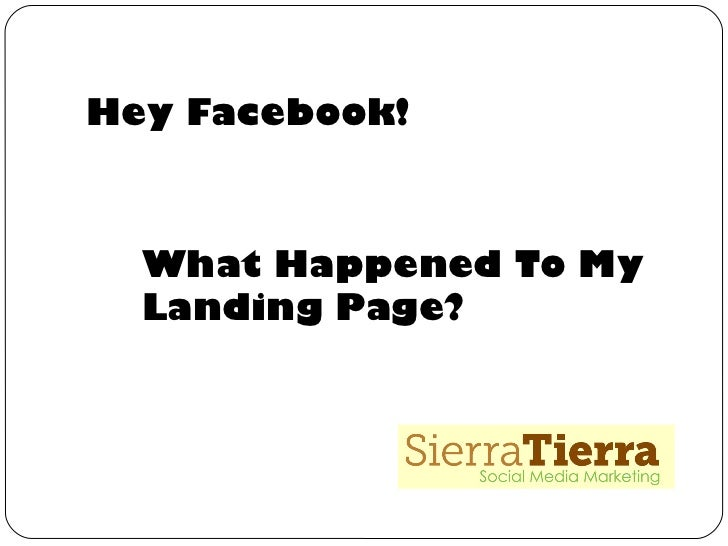 Hey Facebook!  What Happened To My  Landing Page?
