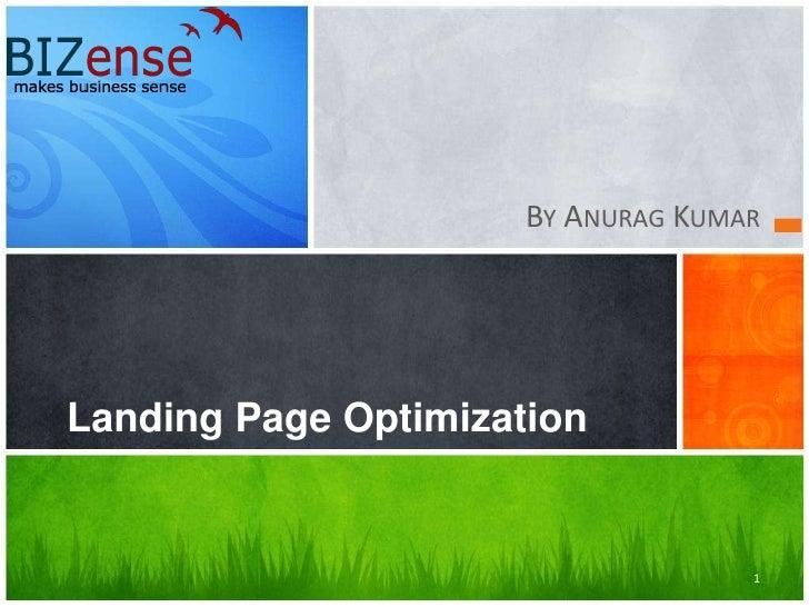 1<br />By Anurag Kumar<br />Landing Page Optimization<br />