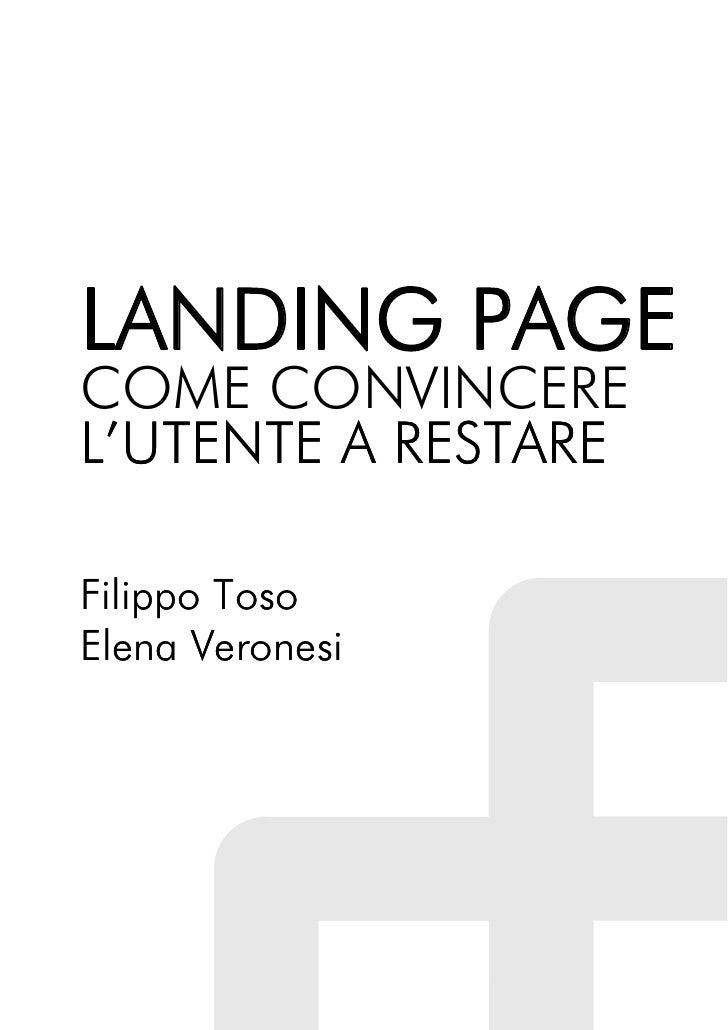 LANDING PAGE COME CONVINCERE L'UTENTE A RESTARE  Filippo Toso Elena Veronesi
