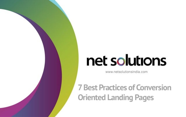 7Best Practices ofConversion Oriented Landing Pages