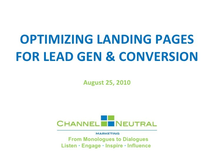 OPTIMIZING LANDING PAGES FOR LEAD GEN & CONVERSION August 25, 2010             From Monologues to Dialogues Listen  ·  Eng...