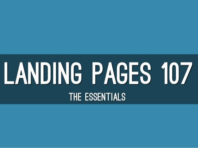 Landing Page Essentials (Landing Pages 107)