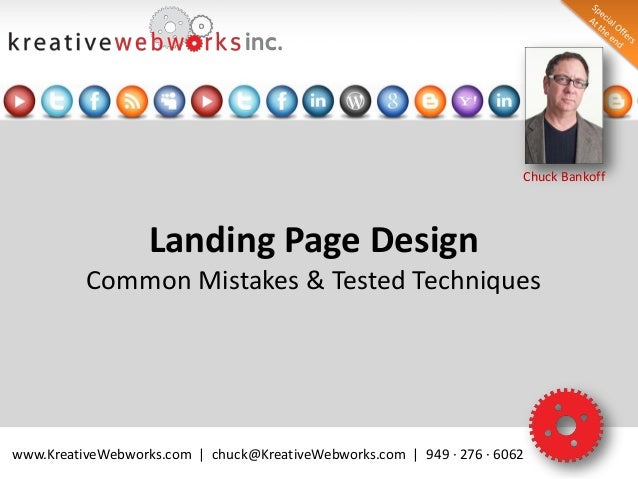 Chuck Bankoff  Landing Page Design Common Mistakes & Tested Techniques  www.KreativeWebworks.com | chuck@KreativeWebworks....
