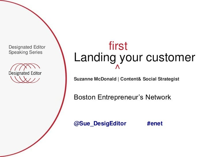 Landing your first customer with new media presented by Suzanne Mcdonald, Designated Editor