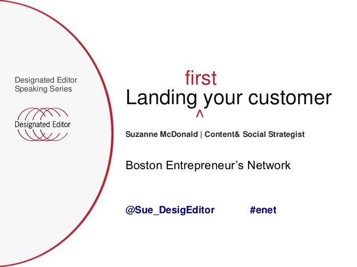 Designated EditorSpeaking Series                          first                    Landing your customer                  ...
