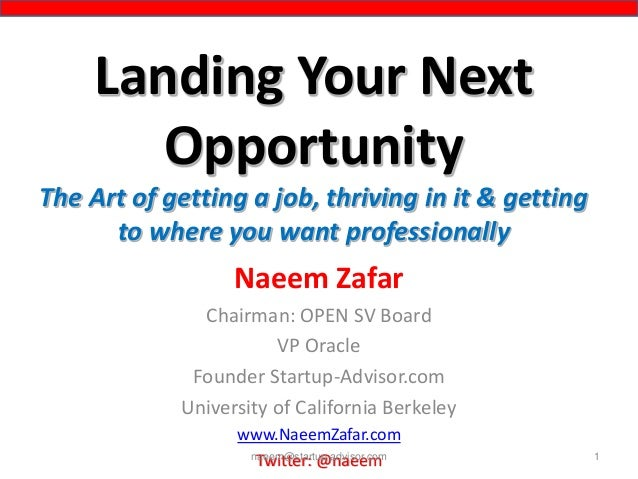 Landing Your Next Opportunity The Art of getting a job, thriving in it & getting to where you want professionally Naeem Za...