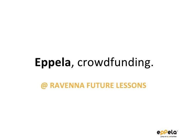 @ RAVENNA FUTURE LESSONS Eppela , crowdfunding.