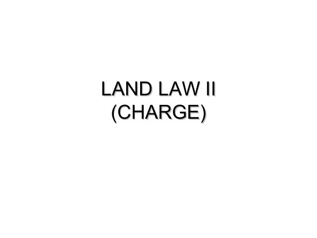 Land law ii (charge general)