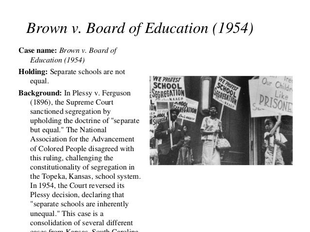 a review of the popular case brown vs board of education Brown v board of education (1954) changed the landscape of public education making segregation illegal, thus giving equal educational access to all.