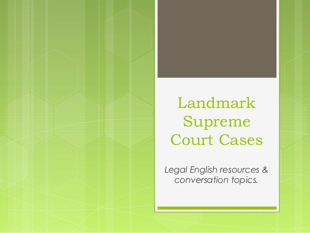 Landmark Supreme Court Cases Legal English resources & conversation topics.