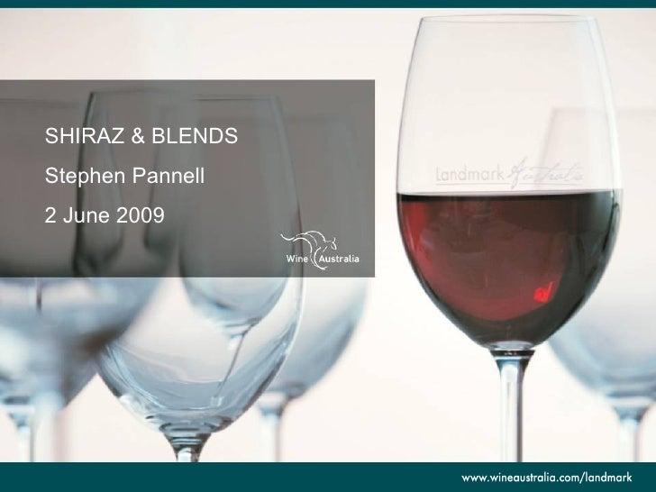 SHIRAZ & BLENDS Stephen Pannell 2 June 2009