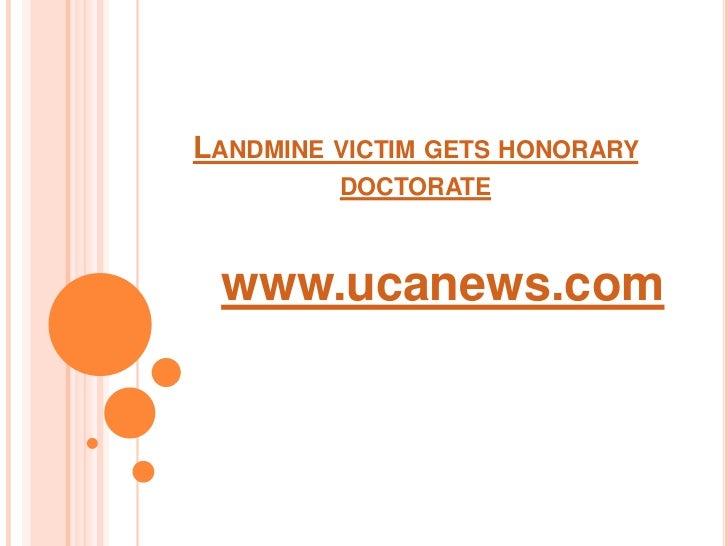 Landmine victim gets honorary doctorate<br />www.ucanews.com<br />