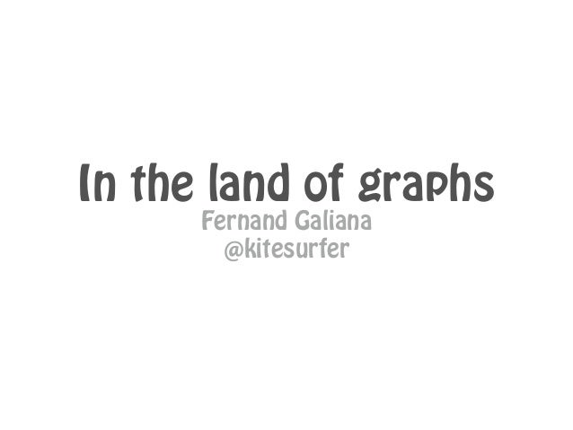 In The Land Of Graphs...