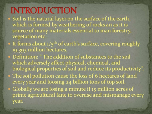 Soil is the natural layer on the surface of the earth, which is formed by weathering of rocks an as it is source of many...
