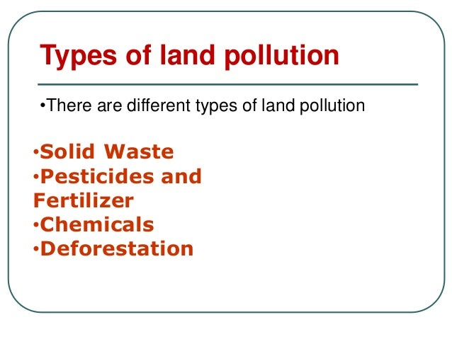 essay on different types of pollution There are different types of pollution one of them is natural pollutants  the effect of the industrial revolution on pollution essay.
