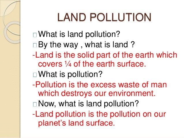 speech on land pollution Invited audience members will follow you as you navigate and present people invited to a presentation do not need a prezi account this link expires 10 minutes after you close the presentation.