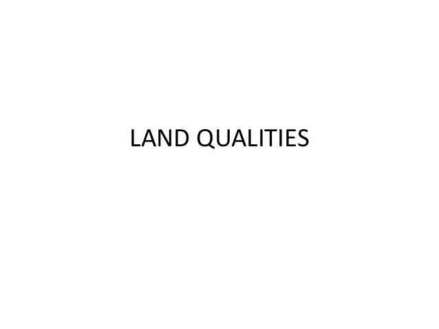 Land qualities BY Muhammad Fahad Ansari  12IEEM14