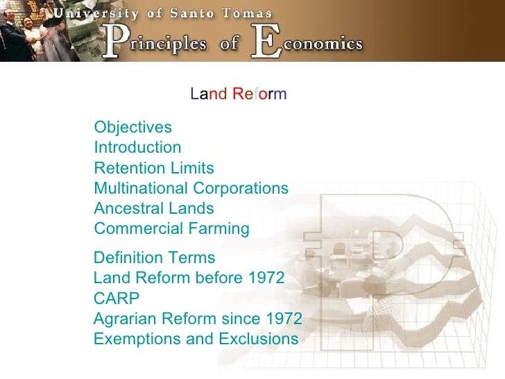 L a n d   R e f o r m Objectives Introduction Retention Limits Multinational Corporations Ancestral Lands Commercial Farmi...