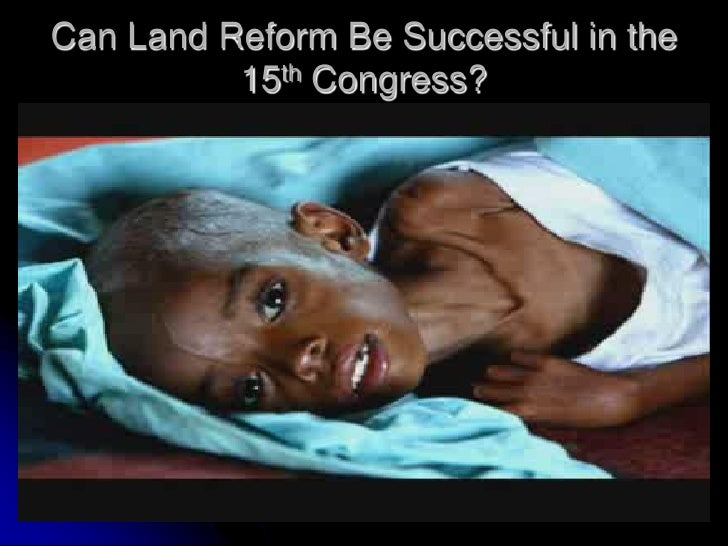 Can Land Reform Be Successful in the          15th Congress?
